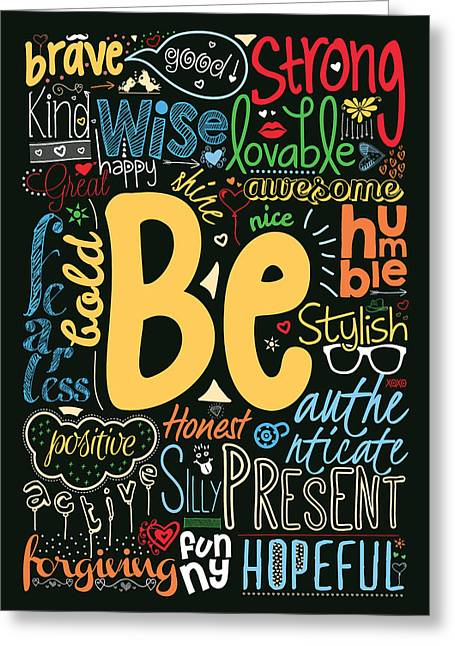 Inspirational Quotes Greeting Cards - Be Kind Strong Honest and many more inspirational words Typography Greeting Card by Lab No 4 - The Quotography Department