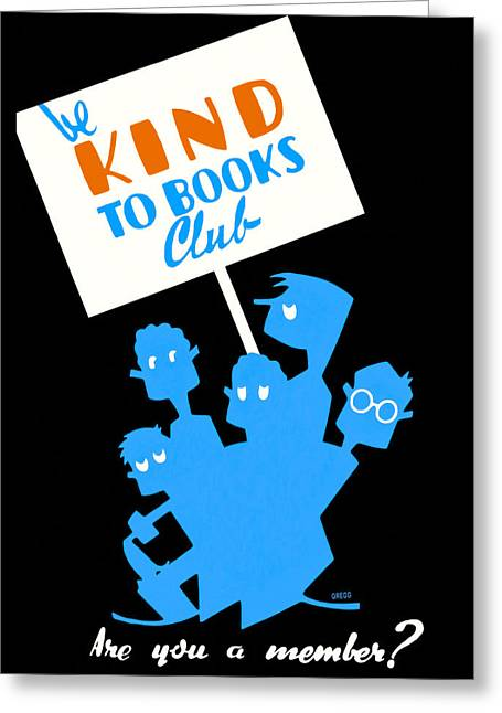 Art Book Greeting Cards - Be Kind To Books Club - Vintage Reading Poster Greeting Card by Mark E Tisdale