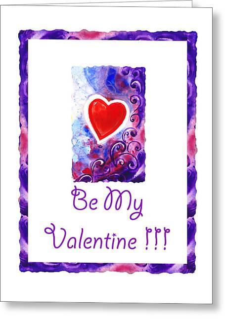 Yupo Greeting Cards - Be My Valentine Greeting Card by Irina Sztukowski