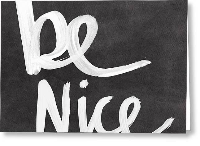Calligraphy Art Greeting Cards - Be Nice Greeting Card by Linda Woods