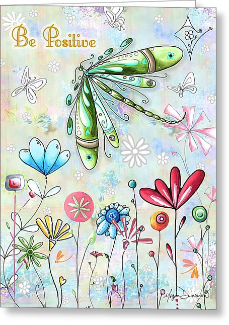 Metal Art Greeting Cards - Be Positive Inspirational Uplifting PoP Art Style Fun Dragonfly Flower Painting by MADART Greeting Card by Megan Duncanson