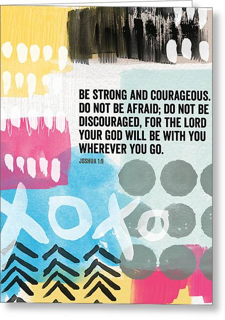 Scripture Mixed Media Greeting Cards - Be Strong and Courageous- contemporary scripture art Greeting Card by Linda Woods