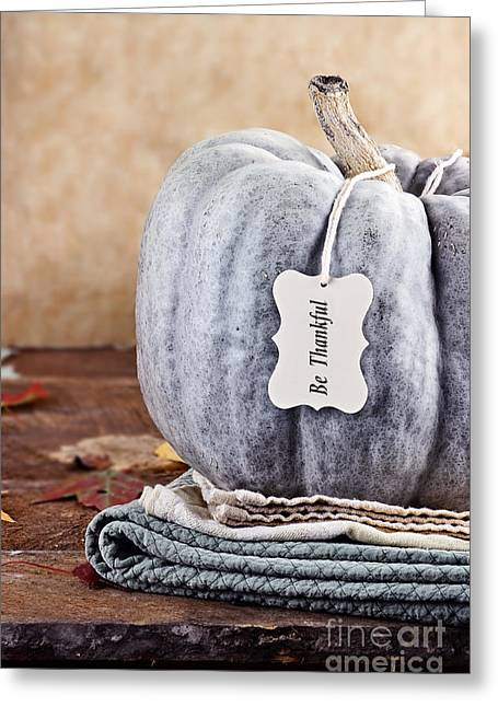Table Cloth Greeting Cards - Be Thankful Greeting Card by Stephanie Frey