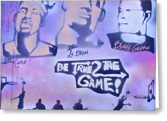 Be True 2 the game 1 Greeting Card by TONY B CONSCIOUS