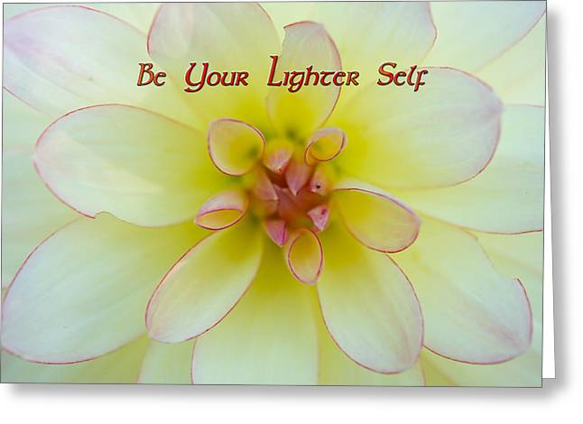 Be Your Lighter Self - Motivation - Inspiration Greeting Card by Marie Jamieson