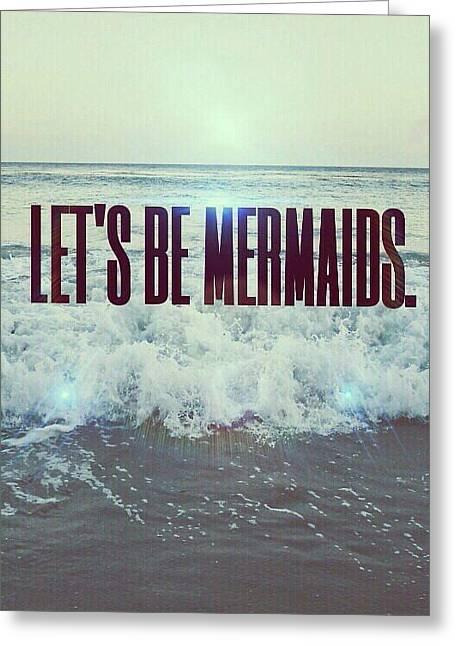 Mermaid Wallpaper Greeting Cards - Lets Be Mermaids Case Greeting Card by Shop Caribbean