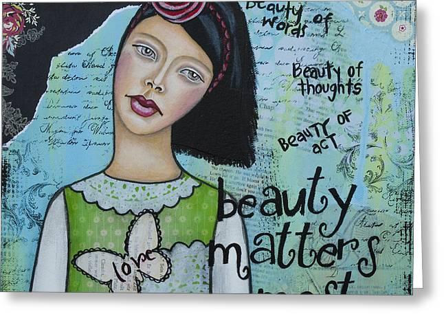 Discovery Mixed Media Greeting Cards - Beauty Matters Most - Inspirational Mixed Media Folk Art Greeting Card by Stanka Vukelic