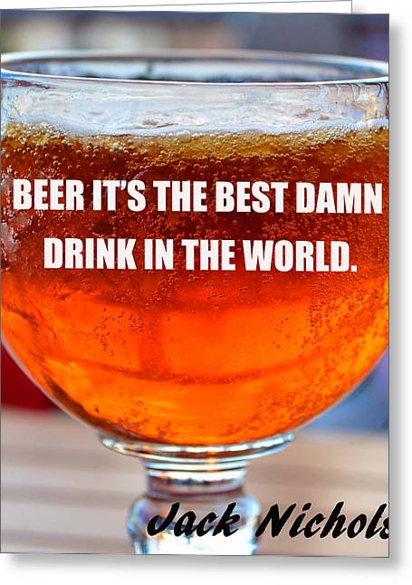 Amber Beer Greeting Cards - Beer quote by Jack Nicholson Greeting Card by David Lee Thompson