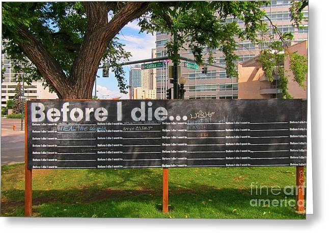 Before I Die Greeting Card by John Malone