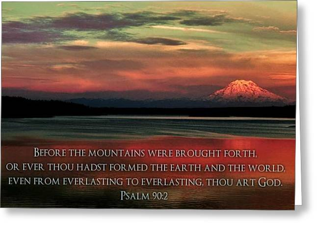 Psalms Greeting Cards - Before the Mountains Greeting Card by Benjamin Yeager