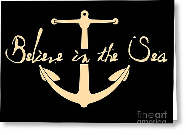 Ocean Shore Mixed Media Greeting Cards - Believe in The Sea Anchor Greeting Card by Brandi Fitzgerald