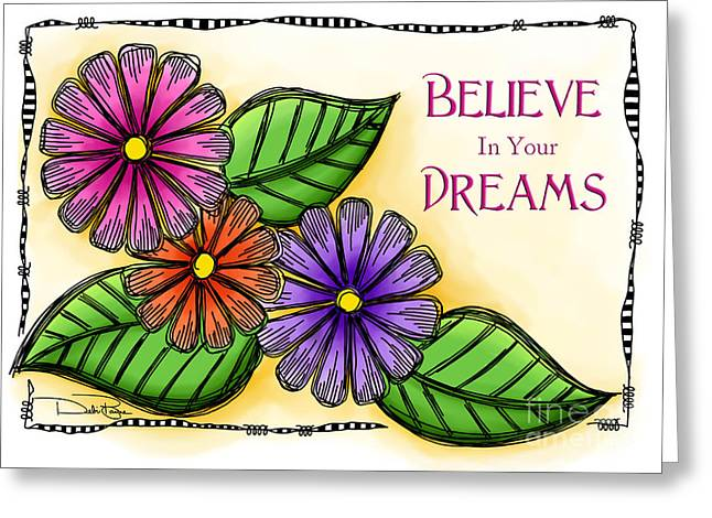 Laws Of Thought Greeting Cards - Believe In Your Dreams Greeting Card by Debi Payne
