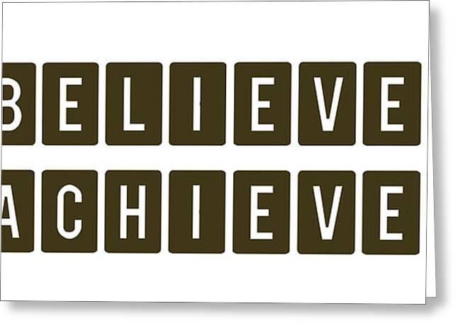 Opponent Greeting Cards - Believe It Achieve It Greeting Card by Celestial Images