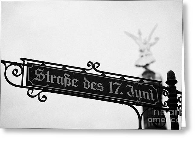 Berlin Germany Greeting Cards - Berlin Victory Column Siegessaule behind roadsign for Strasse des 17 Juni Berlin Germany Greeting Card by Joe Fox