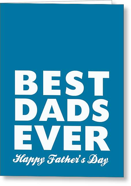 Two By Two Greeting Cards - Best Dads Ever- Fathers Day Card Greeting Card by Linda Woods