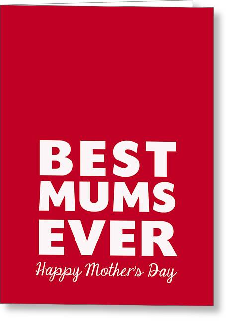 Two By Two Greeting Cards - Best Mums Mothers Day Card Greeting Card by Linda Woods