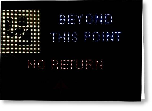 Police Traffic Control Photographs Greeting Cards - Beyond this point no return Greeting Card by Georgina Noronha