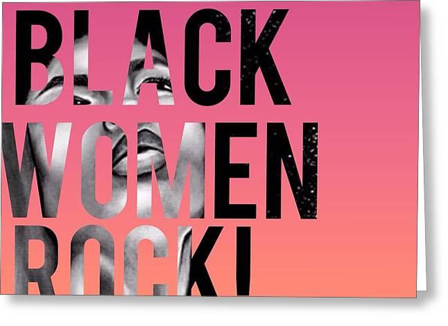 African-american Digital Greeting Cards - Black Women Rock Greeting Card by Latoshia Woods