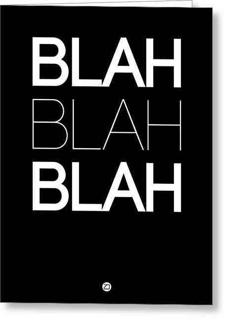 Fun Greeting Cards - BLAH BLAH BLAH Black Poster Greeting Card by Naxart Studio