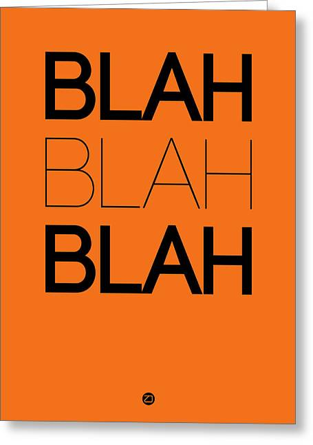 Fun Greeting Cards - BLAH BLAH BLAH Orange Poster Greeting Card by Naxart Studio