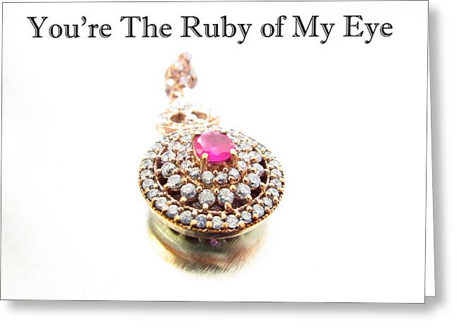 Sapphire Jewelry Greeting Cards - Blank Card - The Ruby of My Eye Greeting Card by Diane McElhaney