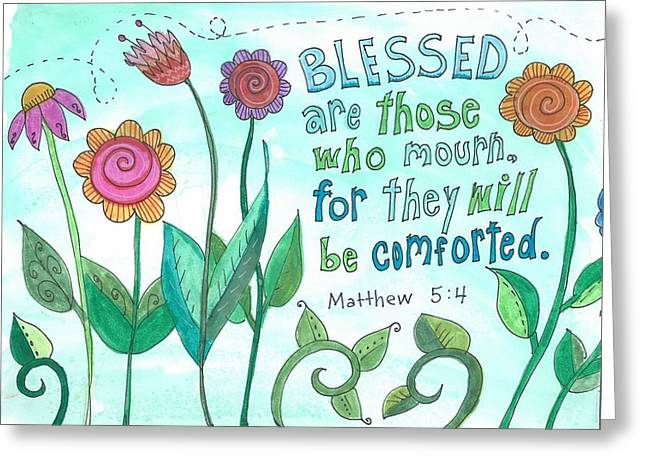 Blessed are those who mourn Greeting Card by Dana Sorrell