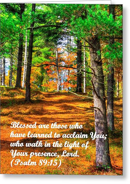 Mt. Airy Greeting Cards - Blessed Are Those Who... Walk In The Light Of Your Presence Lord - from Psalm 89.15 Greeting Card by Michael Mazaika
