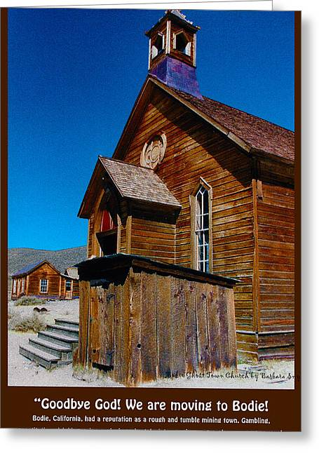Mining Photos Digital Greeting Cards - Bodie Ghost Town Church Greeting Card by Barbara Snyder