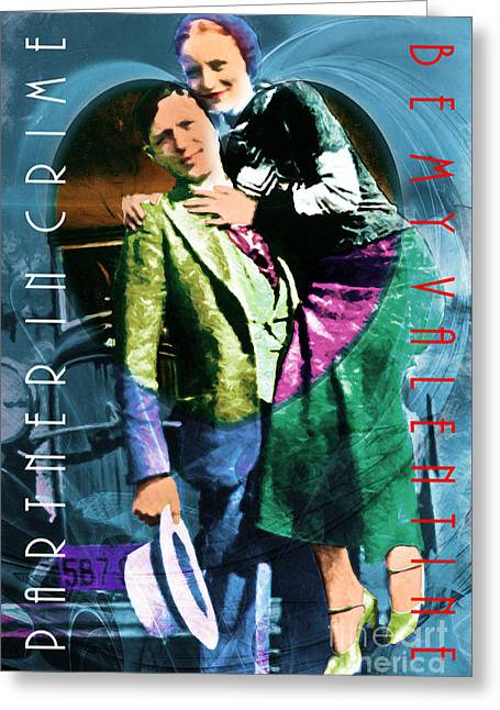 Most Greeting Cards - Bonnie and Clyde Partner In Crime Be My Valentine 20150523 Greeting Card by Wingsdomain Art and Photography