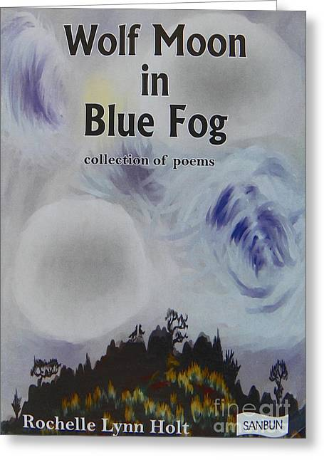 Nature Scene Pastels Greeting Cards - Book Cover - Wolf Moon in Blue Fog Greeting Card by Dawn Senior-Trask