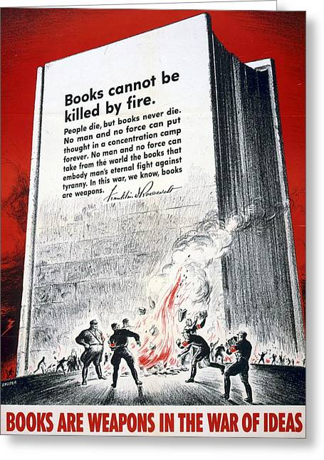 Art Lithographs Greeting Cards - Books are Weapons in the War of Ideas 1942 US World War II Anti-German poster showing Nazis  Greeting Card by Anonymous
