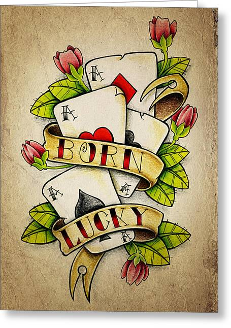 Four Aces Greeting Cards - Born Lucky Greeting Card by Samuel Whitton