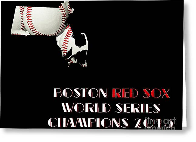 Red Sox Art Mixed Media Greeting Cards - Boston Red Sox World Series Champions 2013 Greeting Card by Andee Design