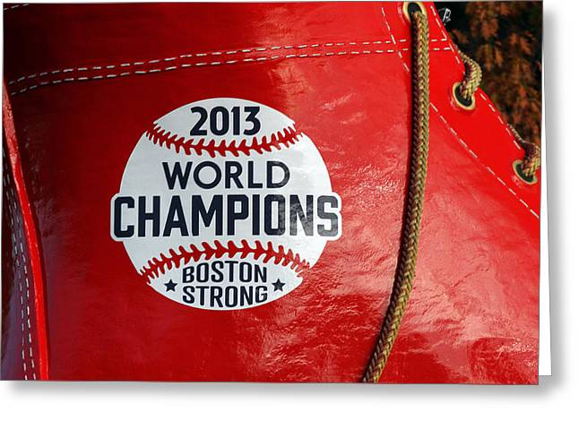 Red Sox Art Greeting Cards - Boston Strong 2013 World Champions Greeting Card by Juergen Roth