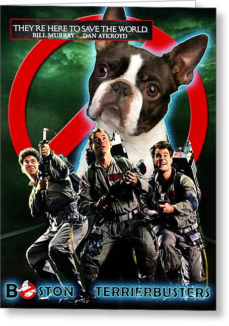 Boston Terrier Posters Greeting Cards - Boston Terrier Art Canvas Print - GhostBusters Movie Poster Greeting Card by Sandra Sij