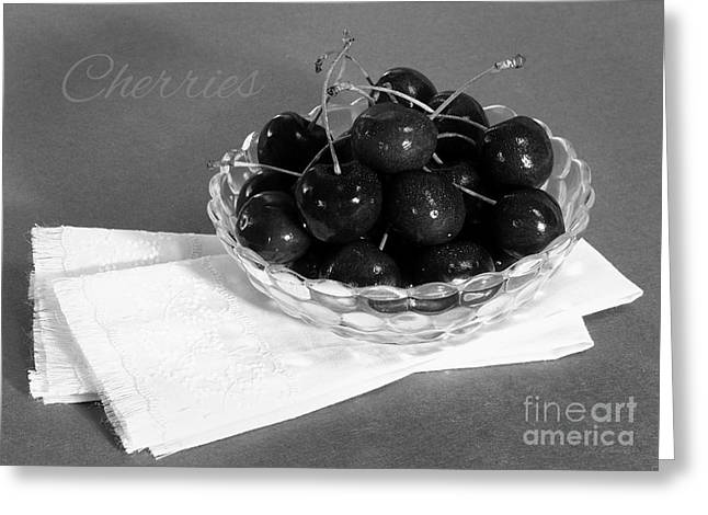 Owner Greeting Cards - Bowl of Cherries with Text Black and White Greeting Card by Iris Richardson