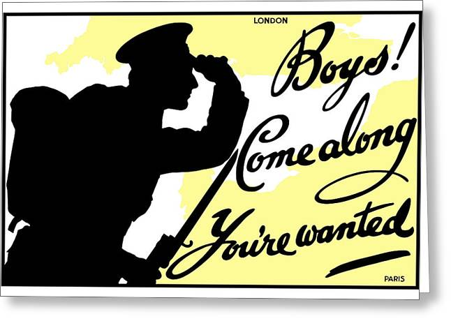 British Propaganda Greeting Cards - Boys Come Along Youre Wanted Greeting Card by War Is Hell Store