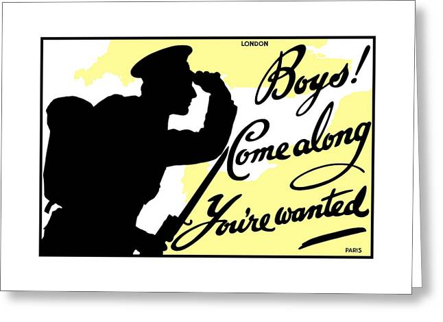 Boys Come Along You're Wanted Greeting Card by War Is Hell Store