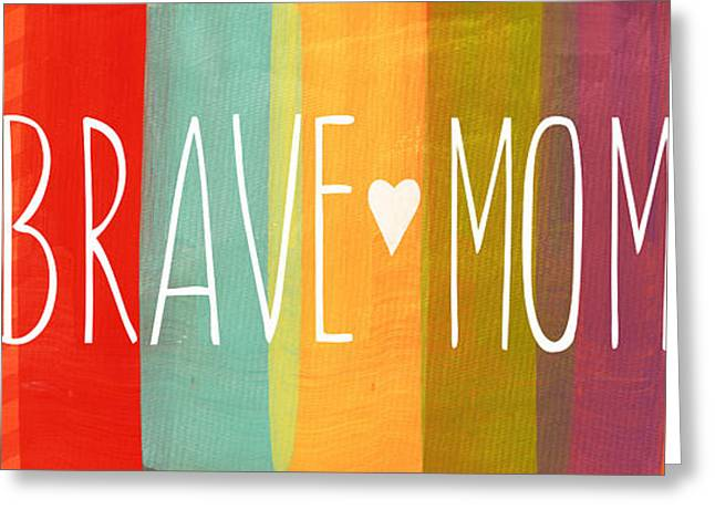 Signs Mixed Media Greeting Cards - Brave Mom Greeting Card by Linda Woods