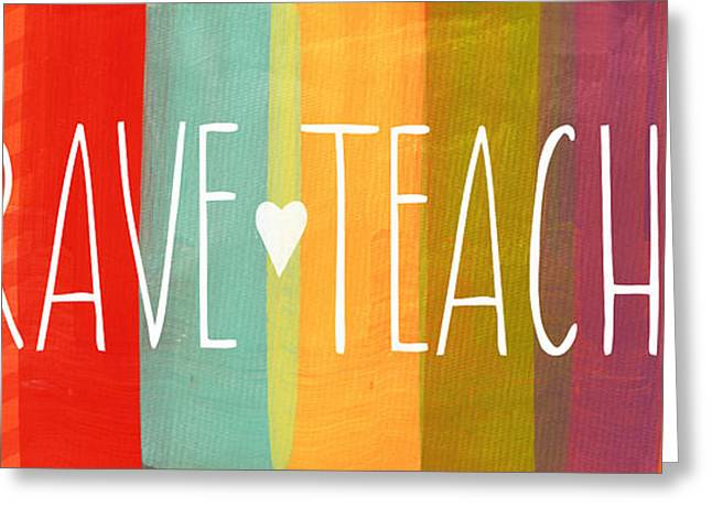 Striped Mixed Media Greeting Cards - Brave Teacher Greeting Card by Linda Woods