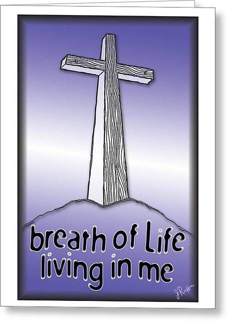 The Wooden Cross Digital Art Greeting Cards - Breath Of Life  Greeting Card by Jerry Ruffin