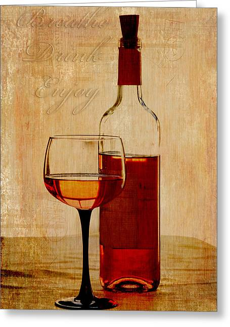 Winetasting Greeting Cards - Breathe Drink Enjoy Greeting Card by Fran Riley