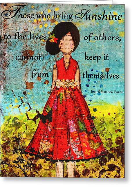 Religious Mixed Media Greeting Cards - Bring Sunshine Inspirational Christian artwork Greeting Card by Janelle Nichol