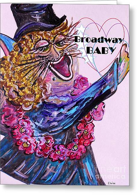 Kat Mixed Media Greeting Cards - Broadway Baby CAT ... Hello Kitty ... Hello WORLD Greeting Card by Eloise Schneider