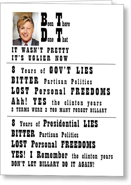 Hillary Clinton Greeting Cards - BTDT lies and more lies Greeting Card by Kevin Snider