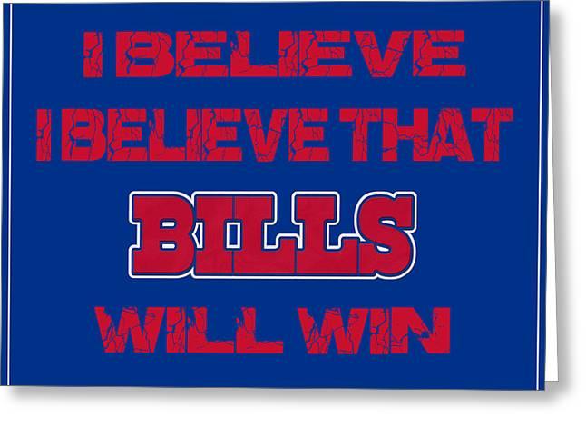 Win Greeting Cards - Buffalo Bills I Believe Greeting Card by Joe Hamilton