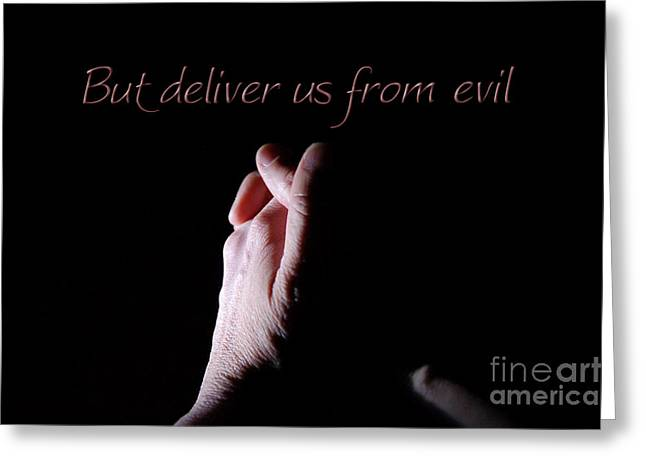 Praying Hands Greeting Cards - But Deliver Us From Evil Greeting Card by Margie Chapman