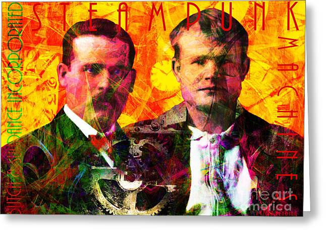 Gunslingers Greeting Cards - Butch and Sundance Incorporated Steampunk Machines Patent Pending 20140512 with text Greeting Card by Wingsdomain Art and Photography