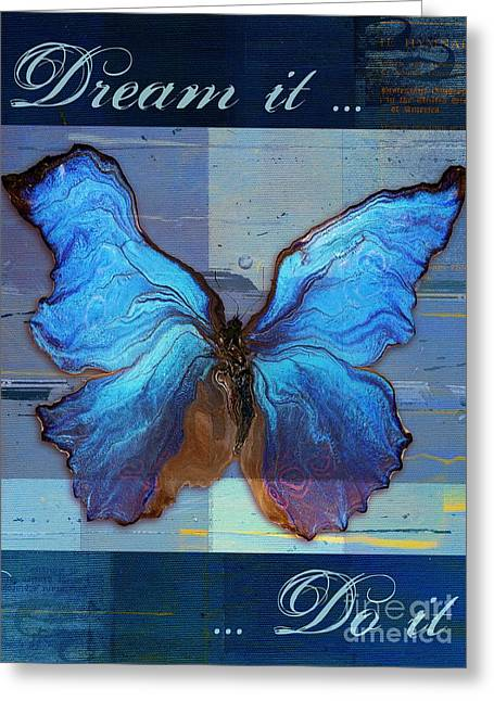 Blue Butterfly Greeting Cards - Butterfly Art - Dream It Do It - 99at3a Greeting Card by Variance Collections