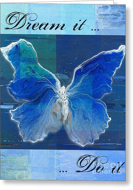 Blue Butterfly Greeting Cards - Butterfly Art - Dream It Do It - 99t02 Greeting Card by Variance Collections